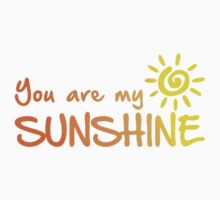 You are my sunshine One Piece - Long Sleeve