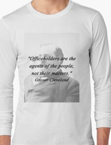 Officeholders - Grover Cleveland Long Sleeve T-Shirt