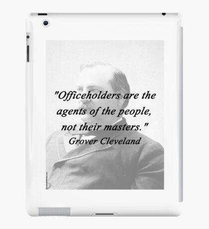 Officeholders - Grover Cleveland iPad Case/Skin