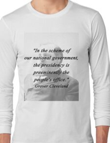 Presidency - Grover Cleveland Long Sleeve T-Shirt