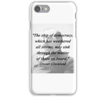 Ship of Democracy - Grover Cleveland iPhone Case/Skin
