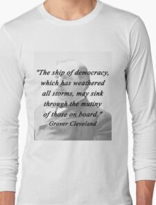 Ship of Democracy - Grover Cleveland Long Sleeve T-Shirt