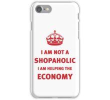 I'm not a shopaholic iPhone Case/Skin