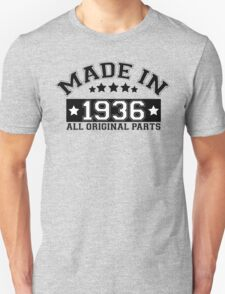 MADE IN 1936 ALL ORIGINAL PARTS T-Shirt