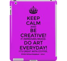 Keep Calm and Be Creative Everyday iPad Case/Skin