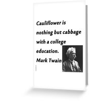 College Education - Mark Twain Greeting Card