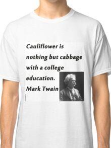 College Education - Mark Twain Classic T-Shirt