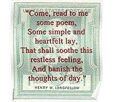 Come Read To Me Some Poem - Longfellow Poster