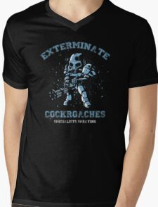Exterminate cockroaches Mens V-Neck T-Shirt