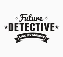 Future Detective Like My Mommy One Piece - Short Sleeve