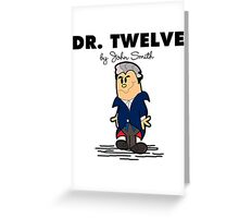 Dr Twelve Greeting Card