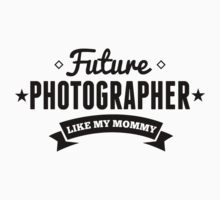 Future Photographer Like My Mommy Kids Clothes