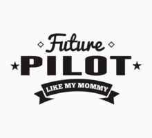 Future Pilot Like My Mommy One Piece - Short Sleeve