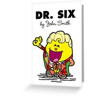 Dr Six Greeting Card