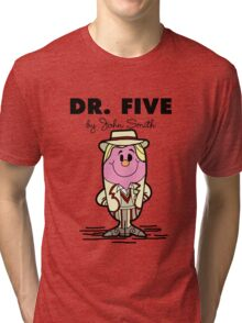 Dr Five Tri-blend T-Shirt