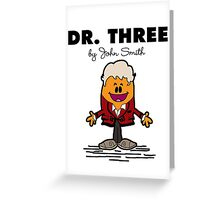 Dr Three Greeting Card