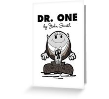 Dr One Greeting Card