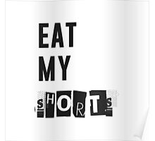Eat my shorts Poster