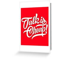 Talk is cheap - version 1 - White Greeting Card