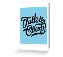 Talk is cheap - version 2 - Dark blue / Navy Greeting Card