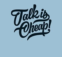 Talk is cheap - version 2 - Dark blue / Navy Unisex T-Shirt