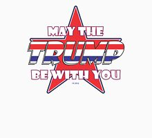 MAY THE TRUMP BE WITH YOU IN 2016 - 2 Unisex T-Shirt