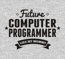 Future Computer Programmer Like My Mommy One Piece - Short Sleeve