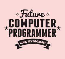 Future Computer Programmer Like My Mommy Kids Tee