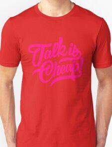 Talk is cheap - version 3 - Pink T-Shirt