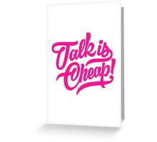 Talk is cheap - version 3 - Pink Greeting Card