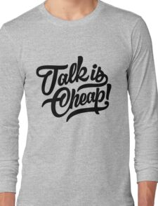 Talk is cheap - version 4 - Black Long Sleeve T-Shirt