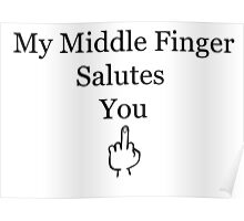My Middle Finger Salutes You Poster