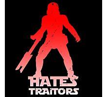 Hates Traitors Photographic Print