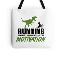 Running - sometimes all you need is a little motivation Tote Bag