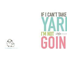 Mug - If I Can't Take My Yarn by littlemcrochet