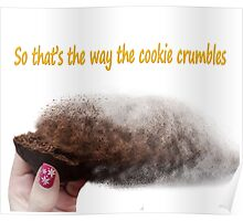 Famous humourous quotes series: That's the way the cookie crumbles  Poster