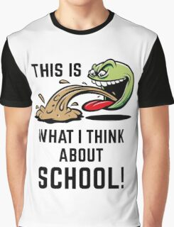This Is What I Think About School! Graphic T-Shirt