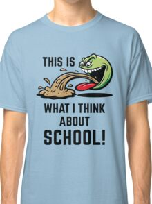 This Is What I Think About School! Classic T-Shirt