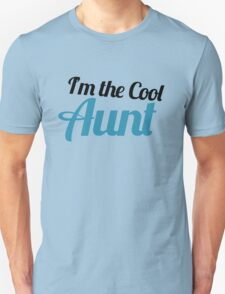 I'm the cool aunt Unisex T-Shirt
