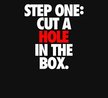STEP ONE: CUT A HOLE IN THE BOX. - Alternate Unisex T-Shirt