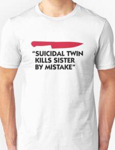 Killer murdered twin sister! T-Shirt