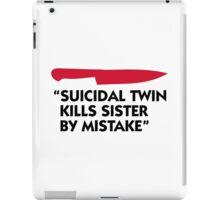 Killer murdered twin sister! iPad Case/Skin