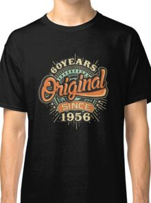 60 Years Original since 1956 - Birthday gift 60th for shirt cups and many more. Choose from more designs made by rahmenlos - from munich germany.  Classic T-Shirt