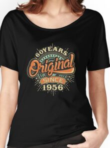 60 Years Original since 1956 - Birthday gift 60th for shirt cups and many more. Choose from more designs made by rahmenlos - from munich germany.  Women's Relaxed Fit T-Shirt