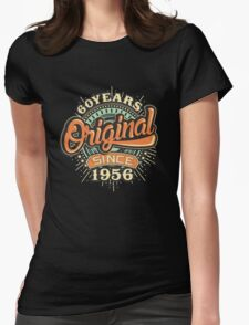 60 Years Original since 1956 - Birthday gift 60th for shirt cups and many more. Choose from more designs made by rahmenlos - from munich germany.  Womens Fitted T-Shirt