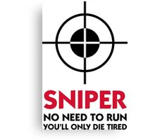 Sniper: I ll spare you the running! Canvas Print