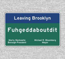 """Fuhgeddaboudit"", Brooklyn Road Sign, NYC One Piece - Short Sleeve"