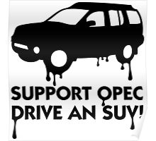 Support OPEC. Buy an SUV! Poster