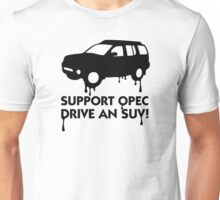 Support OPEC. Buy an SUV! Unisex T-Shirt