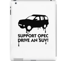 Support OPEC. Buy an SUV! iPad Case/Skin
